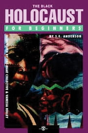 The Black Holocaust For Beginners ebook by S.E. Anderson