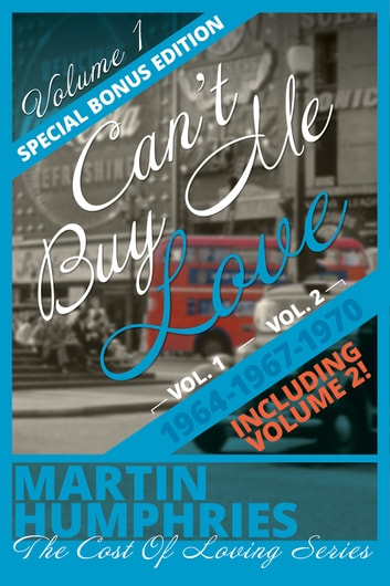 Can't Buy Me Love - A wild coming of age journey through the swinging sixties and beyond ebook by Martin Humphries
