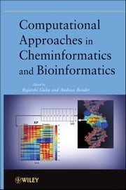 Computational Approaches in Cheminformatics and Bioinformatics ebook by