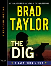 The Dig - A Taskforce Story, Featuring an Excerpt from The Forgotten Soldier ebook by Brad Taylor