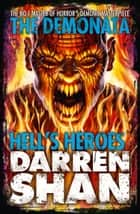 Hell's Heroes (The Demonata, Book 10) ebook by Darren Shan