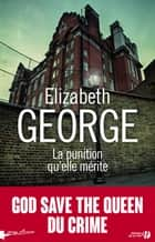 La punition qu'elle mérite eBook by Elizabeth GEORGE, Isabelle CHAPMAN