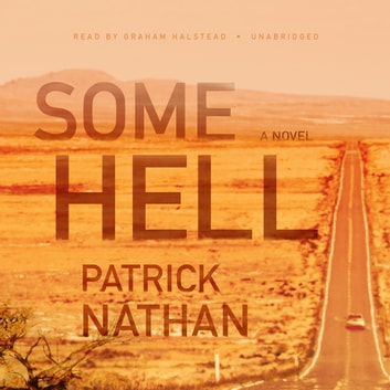 Some Hell - A Novel audiobook by Patrick Nathan