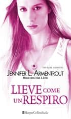 Lieve come un respiro eBook by Jennifer L. Armentrout