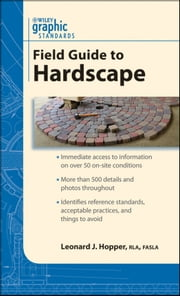 Graphic Standards Field Guide to Hardscape ebook by Leonard J. Hopper
