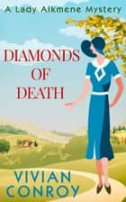 Diamonds of Death (A Lady Alkmene Cosy Mystery, Book 2) ebook by Vivian Conroy