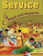 Service: Ideal and Aspects ebook by A Vedanta Kesari Presentation