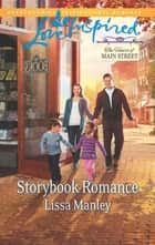Storybook Romance (Mills & Boon Love Inspired) (The Heart of Main Street, Book 4) eBook by Lissa Manley