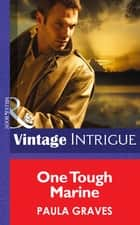 One Tough Marine (Mills & Boon Intrigue) (Cooper Justice, Book 3) ebook by Paula Graves