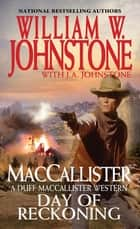 Day of Reckoning ebook by William W. Johnstone, J.A. Johnstone