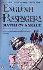 English Passengers eBook by Matthew Kneale