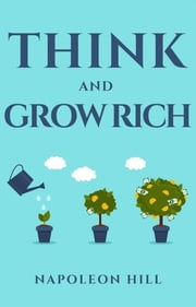 Think and Grow Rich (2020 Edition) ebook by Napoleon Hill