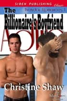 The Billionaire's Boyfriend ebook by Christine Shaw