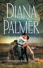 Champagne Girl (Mills & Boon M&B) eBook by Diana Palmer