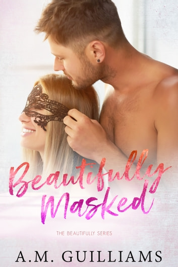 Beautifully Masked ebook by A.M. Guilliams