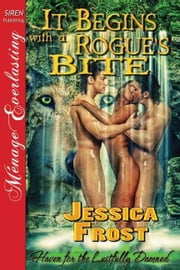 It Begins With a Rogue's Bite ebook by Jessica Frost