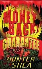 Money Back Guarantee eBook by Hunter Shea