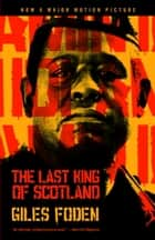 The Last King of Scotland ekitaplar by Giles Foden