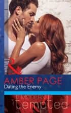 Dating the Enemy (Mills & Boon Modern Tempted) ebook by Amber Page