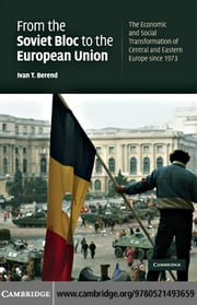 From the Soviet Bloc to the European Union ebook by Berend,Ivan T.