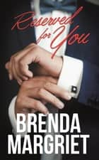 Reserved for You ebook by Brenda Margriet