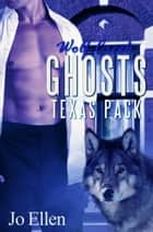 Wolf Creek Ghosts - Texas Pack 3 ebook by
