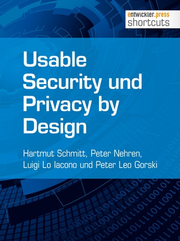 Usable Security und Privacy by Design ebook by Hartmut Schmitt,Peter Nehren,Luigi Lo Iacono,Peter Leo Gorski