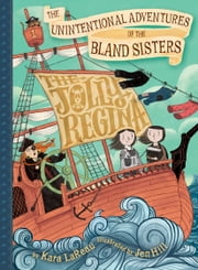 The Unintentional Adventures of the Bland Sisters - The Jolly Regina ebook by Kara LaReau,Jen Hill