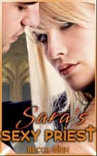 Sara's Sexy Priest ebook by Becca Sinh