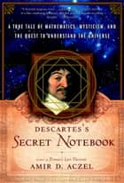 Descartes's Secret Notebook ebook by Amir D. Aczel