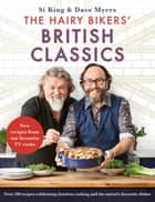 The Hairy Bikers' British Classics - Over 100 recipes celebrating timeless cooking and the nation's favourite dishes ebook by Hairy Bikers