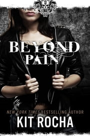 Beyond Pain (Beyond, Book Three) ebook by Kit Rocha