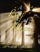 A Ray of Hope ebook by