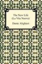 The New Life (La Vita Nuova) ebook by Dante Alighieri