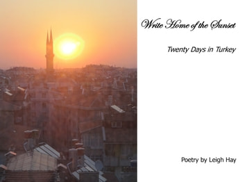 Write Home of the Sunset - Twenty Days in Turkey ebook by Leigh Hay