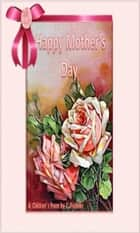Happy Mother's Day Everyday! ebook by Linda Anderson