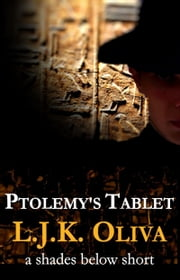 Ptolemy's Tablet (The Shades Below Shorts, #1) ebook by L.J.K. Oliva