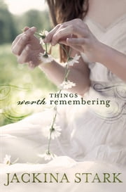 Things Worth Remembering ebook by Jackina Stark