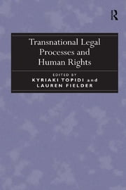 Transnational Legal Processes and Human Rights ebook by Lauren Fielder,Kyriaki Topidi