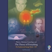 Physics, Martinus Cosmology and The Theory of Everything - The Fundamental Energy Theory (FET) ebook by Leif Pettersson