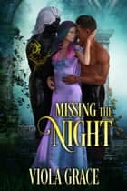 Missing the Night ebook by Viola Grace