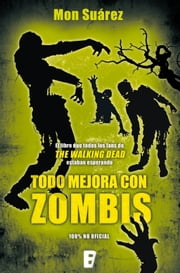 Todo mejora con Zombis ebook by Kobo.Web.Store.Products.Fields.ContributorFieldViewModel