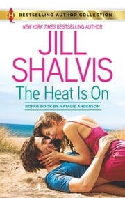 The Heat Is On/Blame it on the Bikini ebook by JILL SHALVIS, Natalie Anderson