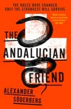The Andalucian Friend - The First Book in the Brinkmann Trilogy ebook by Alexander Soderberg, Neil Smith