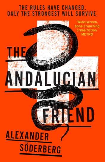 The Andalucian Friend - The First Book in the Brinkmann Trilogy ebook by Alexander Soderberg
