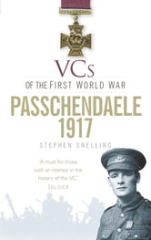 VCs of the First World War: Passchendaele 1917 ebook by Stephen J. Snelling