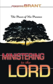 Ministering to the Lord ebook by Roxanne Brant