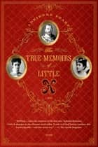 The True Memoirs of Little K - A Novel ebook by Adrienne Sharp