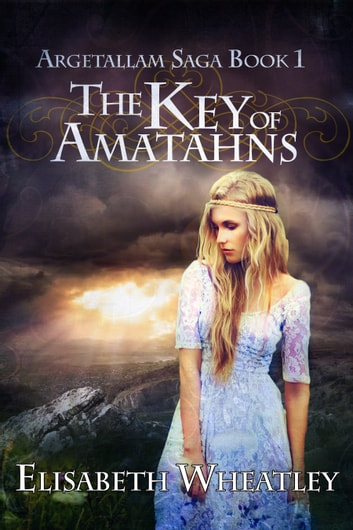 The Key of Amatahns ebook by Elisabeth Wheatley