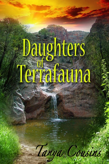 Daughters of Terrafauna ebook by Tanya Cousins